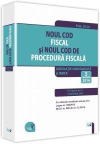 NOUL COD FISCAL SI NOUL COD DE PROCEDURA FISCALA. LEGISLATIE CONSOLIDATA SI INDEX. 5 IANUARIE 2016