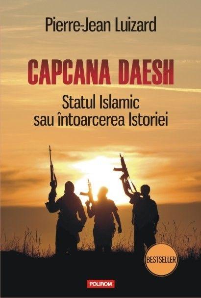 CAPCANA DAESH. STATUL ISLAMIC...