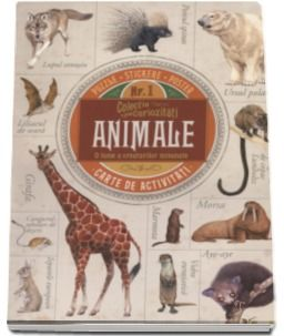 ANIMALE. O LUME A CREATURILOR MINUNATE. CARTE DE ACTIVITATI
