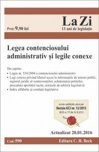 LEGEA CONTENCIOSULUI ADMINISTRATIV SI LEGILE CONEXE LA ZI COD 590 (ACTUALIZARE 20.01.2016)