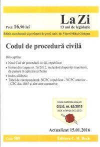CODUL DE PROCEDURA CIVILA LA ZI COD 589 (ACTUALIZARE 15.01.2016)