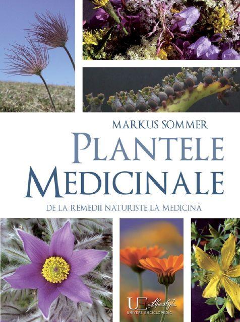PLANTELE MEDICINALE. DE LA REMEDII NATURISTE LA MEDICINA
