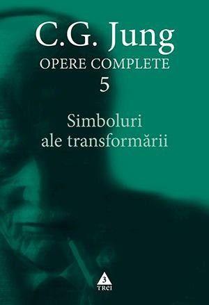 JUNG. OPERE COMPLETE VOL.5 - SIMBOLURI ALE TRANSFORMARII