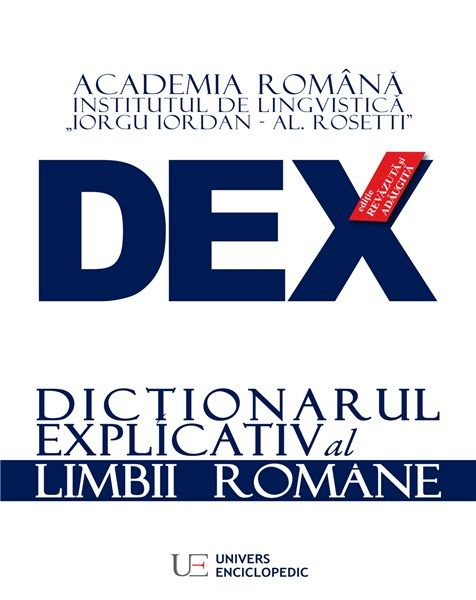 DEX - DICTIONARUL EXPLICATIV AL LIMBII ROMANE