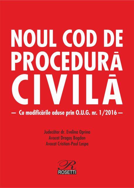 NOUL COD DE PROCEDURA CIVILA - EDITIA 2016 (2016-02-07) - 2 CULORI - CARTONATA