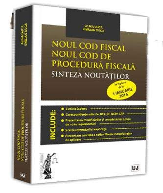 NOUL COD FISCAL. NOUL COD DE PROCEDURA FISCALA. SINTEZA NOUTATILOR