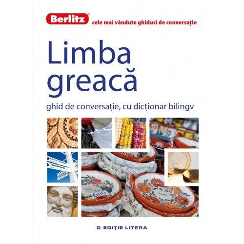 LIMBA GREACA. GHID DE CONVERSATIE. BERLITZ