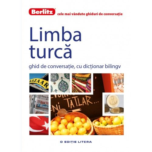 LIMBA TURCA. GHID DE CONVERSATIE. BERLITZ