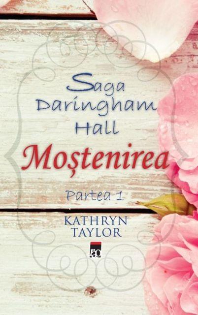 MOSTENIREA PARTEA 1 (SAGA DARINGHAM HALL)