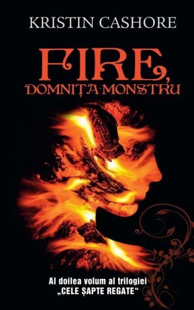 FIRE, DOMNITA MONSTRU (SERIA CELE SAPTE REGATE, VOL.2)