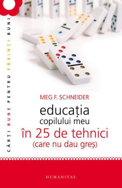 EDUCATIA COPILULUI MEU IN 25 DE TEHNICI CARE NU DAU GRES