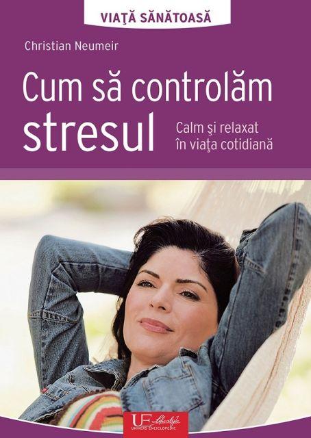 CUM SA CONTROLAM STRESUL