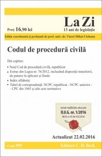 CODUL DE PROCEDURA CIVILA LA ZI COD 595 (ACT 22.02.2016)