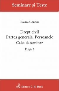 DREPT CIVIL PARTEA GENERALA PERSOANELE CAIET DE SEMINAR ED 2