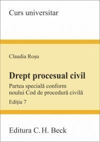 DREPT PROCESUAL CIVIL PARTEA SPECIALA CF NOULUI COD DE PROCEDURA CIVILA ED 7