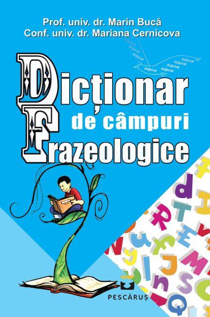 DICTIONAR DE CAMPURI FRAZEOLOGICE