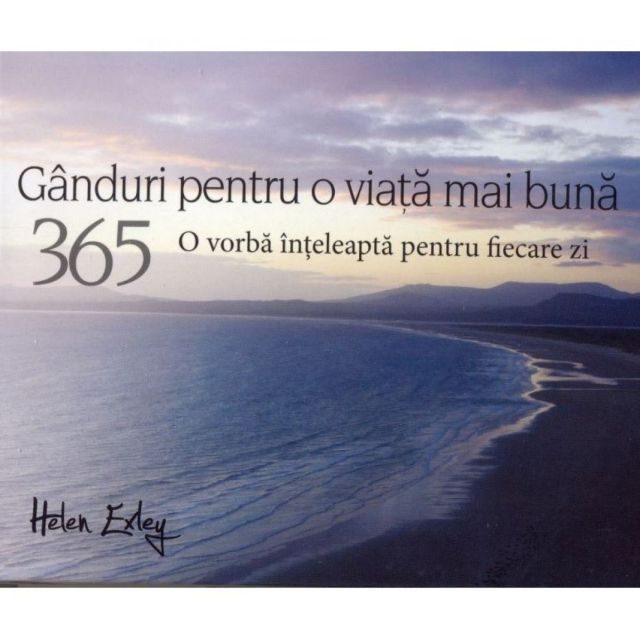 365 GANDURI PENTRU VIATA MAI BUNA