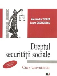DREPTUL SECURITATII SOCIALE. EDITIA A VII-A, ACTUALIZATA
