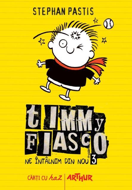 TIMMY FIASCO, VOL 3. NE INTALNIM DIN NOU