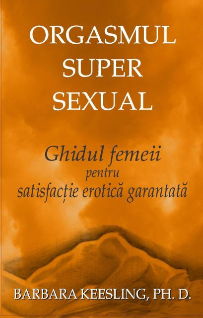 ORGASMUL SUPER SEXUAL. GHIDUL...