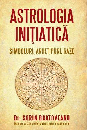 ASTROLOGIA INITIATICA: SIMBOLURI. ARHETIPURI. RAZE