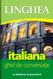 GHID DE CONVERSATIE ROMAN-ITALIAN EE ED A II-A