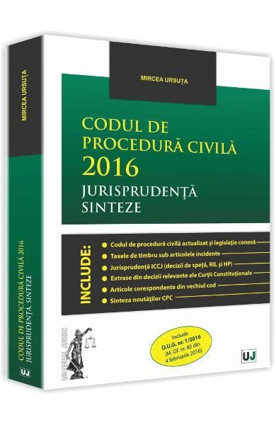 CODUL DE PROCEDURA CIVILA 2016. JURISPRUDENTA. SINTEZE