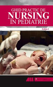 GHID PRACTIC DE NURSING IN PEDIATRIE