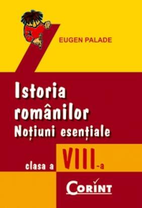 ISTORIA ROMANILOR  CLS. VIII - NOTIUNI ESENTIAL