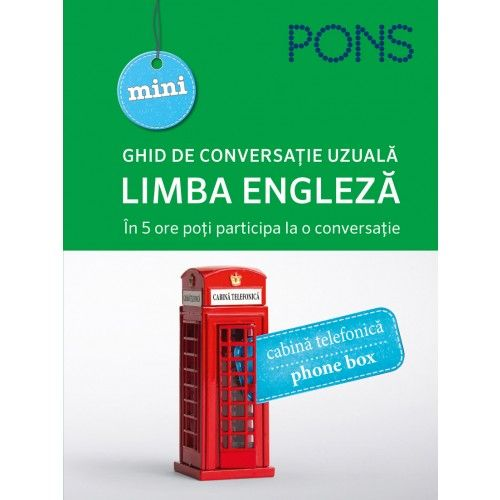 LIMBA ENGLEZA. GHID DE CONVERSATIE UZUALA. PONS