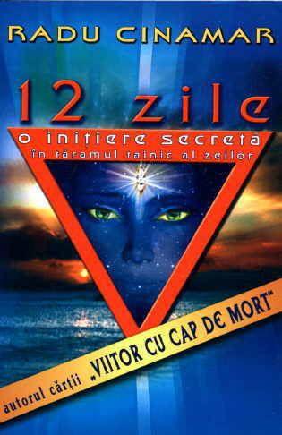 12 ZILE: O INITIERE SECRETA IN TARAMUL TAINIC
