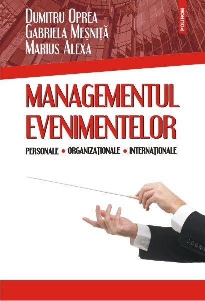 MANAGEMENTUL EVENIMENTELOR PERSONALE, ORGANIZATIONALE, INTERNATIONALE