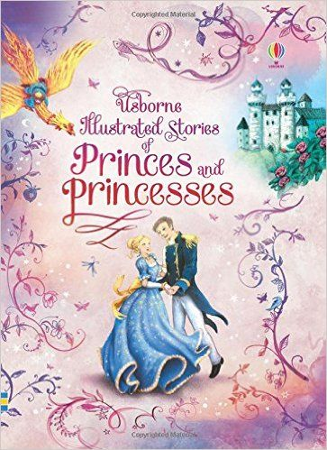 ILLUSTRATED STORIES PRINCES AND PRINCESSES