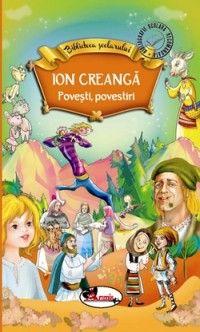 I.CREANGA - POVESTI, POVESTIRI