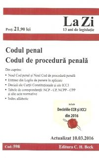 CODUL PENAL CODUL DE PROCEDURA PENALA LA ZI COD 598 (ACT 10.03.2016)