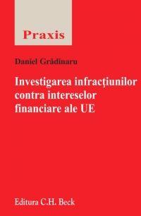 INVESTIGAREA INFRACTIUNILOR CONTRA INTERESELOR FINANCIARE ALE UE
