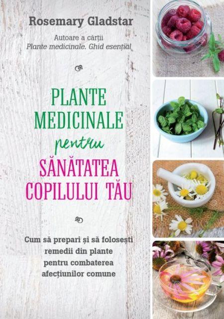 PLANTE MEDICINALE PENTRU SANATATEA COPILULUI