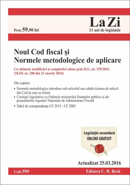 NOUL COD FISCAL SI NORMELE METODOLOGICE DE APLICARE LA ZI COD 599 (ACT 25.03.2016)