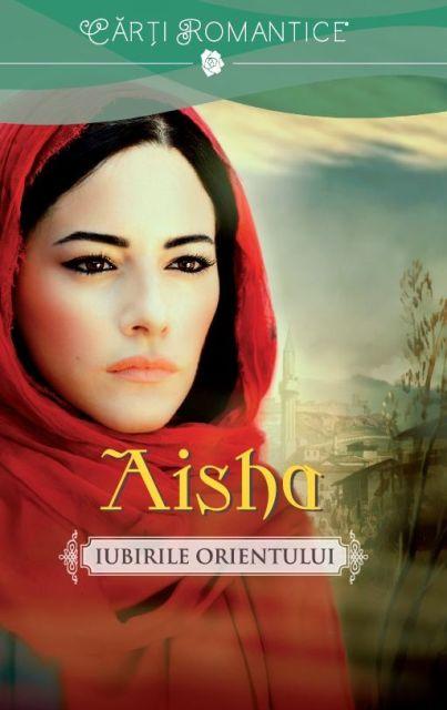 IUBIRILE ORIENTULUI. AISHA