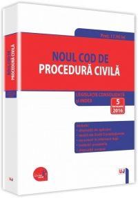 NOUL COD DE PROCEDURA CIVILA: LEGISLATIE CONSOLIDATA SI INDEX: 4 APRILIE 2016