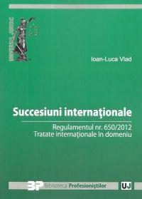 SUCCESIUNI INTERNATIONALE. REGULAMENTUL NR. 650/2012. TRATATE INTERNATIONALE IN DOMENIU