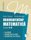 MEMORATOR MATEMATICA CL 5-8. ALGEBRA, GEOMETRIE PLANA, GEOMETRIE IN SPLATIU