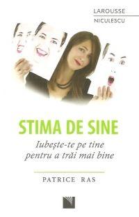 STIMA DE SINE. IUBESTE-TE PE TINE PENTRU A TRAI BINE