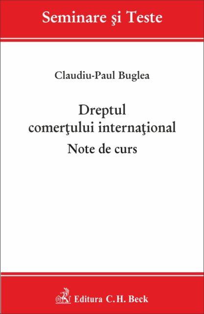 DREPTUL COMERTULUI INTERNATIONAL. NOTE DE CURS