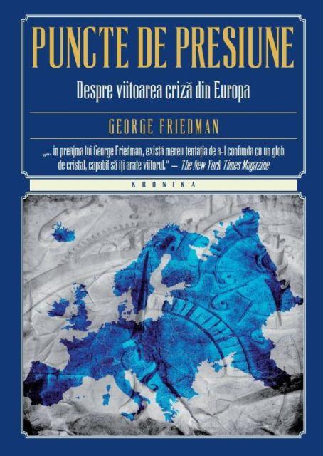 PUNCTE DE PRESIUNE. DESPRE VIITOAREA CRIZA DIN EUROPA