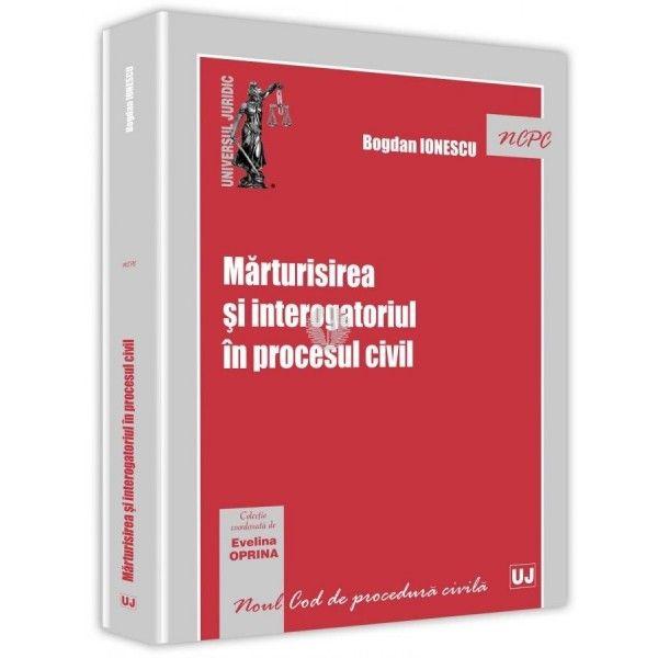 MARTURISIREA SI INTEROGATORIUL IN PROCESUL CIVIL
