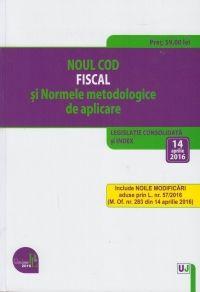 NOUL COD FISCAL SI NORMELE METODOLOGICE DE APLICARE: LEGISLATIE CONSOLIDATA SI INDEX: 14 APRILIE 201