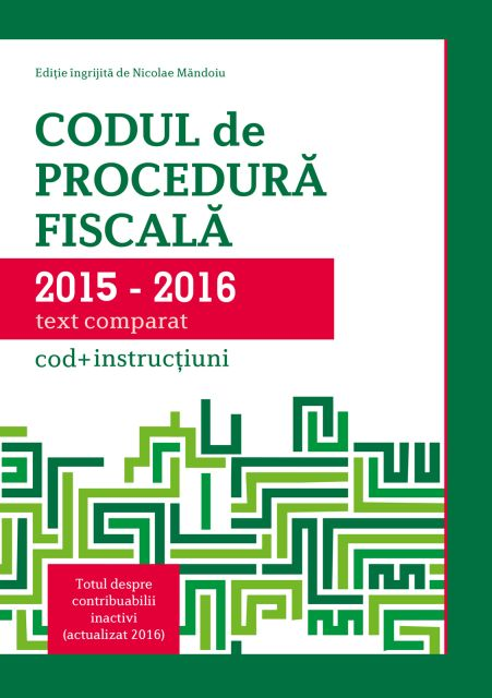 CODUL DE PROCEDURA FISCALA 2015-2016 (COD+INSTRUCTIUNI)