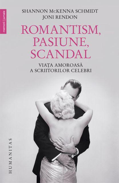 ROMANTISM, PASIUNE, SCANDAL. VIATA AMOROASA A SCRIITORILOR CELEBRI