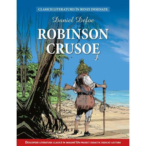 ROBINSON CRUSOE. CLASICII LITERATURII IN BENZI DESENATE